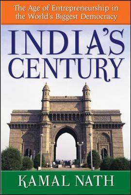 India's Century: The Age of Entrepreneurship in the World's Biggest Democracy