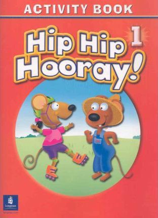 Hip Hip Hooray Student Book (with practice pages), Level 1