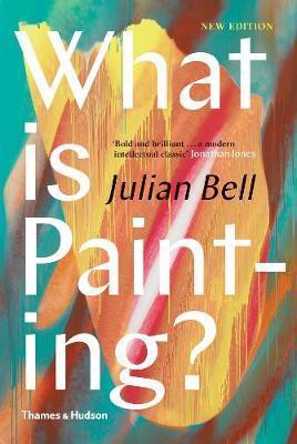 What is Painting?_Julian Bell_9780500239735_Thames & Hudson