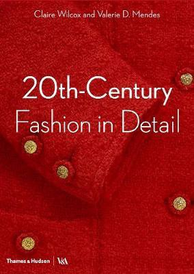 20th-Century Fashion in Detail_Claire Wilcox_9780500294109_Thames & Hudson