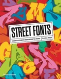 Street Fonts : Graffiti Alphabets from Around the World_Claudia Walde_9780500294161_Thames & Hudson Ltd