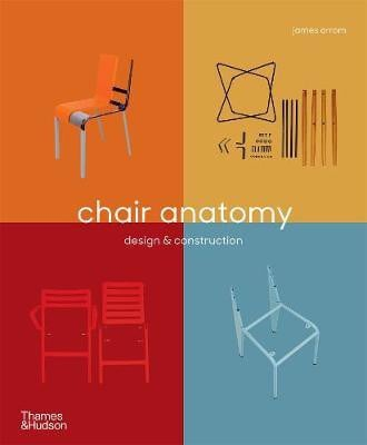 Chair Anatomy : Design and Construction _Thames & Hudson Ltd_ 9780500295946_Author  James Orrom