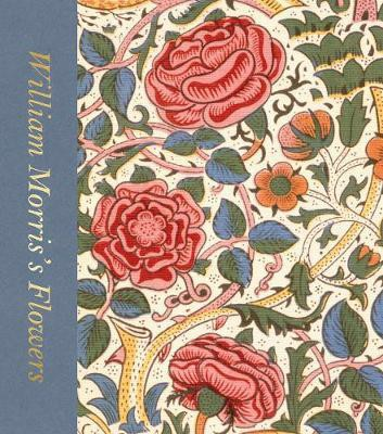 William Morris's Flowers_Rowan Bain_9780500480458_Thames & Hudson