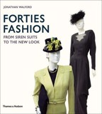 Forties Fashion:From Siren Suits to the New Look : From Siren Suits to the New Look _Thames & Hudson Ltd_9780500514290_Author Jonathan Walford