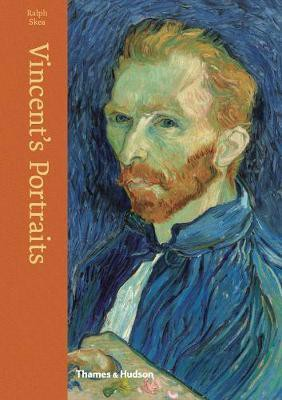 Vincent's Portraits : Paintings and Drawings by Van Gogh_Ralph Skea_9780500519660_Thames & Hudson Ltd