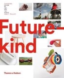 Futurekind : Design by and for the People_ Thames & Hudson Ltd_  9780500519790_Author  Robert Phillips