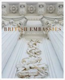 British Embassies : Their Diplomatic and Architectural History_James Stourton_9780711238602_Frances Lincoln Publishers Ltd