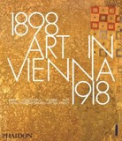 Art in Vienna 1898-1918 : Klimt, Kokoschka, Schiele and their contemporaries_Peter Vergo_9780714868783_Phaidon Press