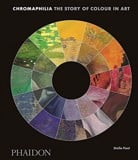 Chromaphilia : The Story of Colour in Art_Stella Paul_9780714873510_Phaidon Press Ltd