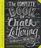 The Complete Book of Chalk Lettering : Create & Develop Your Own Style_Valerie McKeehan_9780761186113_Workman Publishing