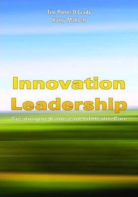Innovation Leadership: Creating The Landscape Of Healthcare
