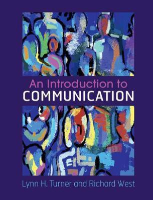 An Introduction to Communication_Lynn H. Turner_9781316606919_Cambridge University Press