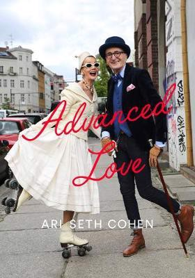 Advanced Love_Ari Cohen_9781419733390_Abrams