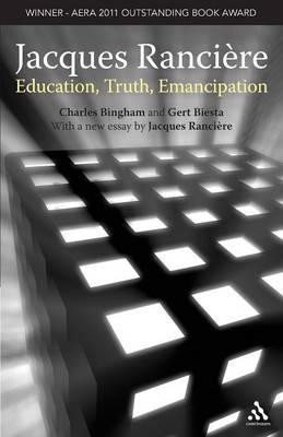 Jacques Ranciere : Education, Truth, Emancipation