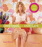 Greetings from Knit Café_Suzan Mischer_9781584797685_Stewart, Tabori & Chang