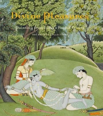 Divine Pleasures - Painting from India's Rajput Courts, the Kronos Collection_Terence McInerney_9781588395900_Metropolitan Museum of Art