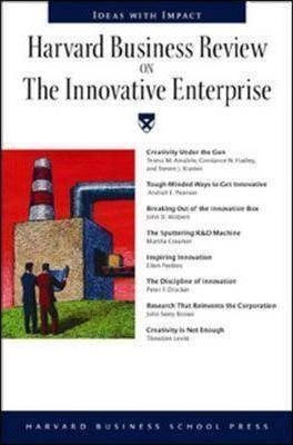 Harvard Business Review on the Innovative Enterprise