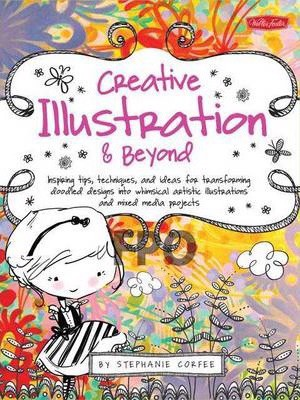 Creative Illustration & Beyond_Stephanie Corfee_9781600583728_Walter Foster Publishing