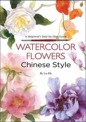 Watercolor Flowers Chinese Style_Lu He_9781602200463_Tuttle Publishing