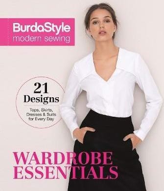 BurdaStyle Modern Sewing: Wardrobe Essentials