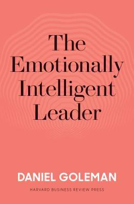 The Emotionally Intelligent Leader_Daniel Goleman_9781633697331_Harvard Business Review Press