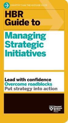 HBR Guide to Managing Strategic Initiatives_Harvard Business Review_9781633698185_Harvard Business Review Press