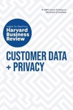Customer Data + Privacy : The Insights You Need from Harvard Business Review_Harvard Business Review_9781633699861_Harvard Business Review Press