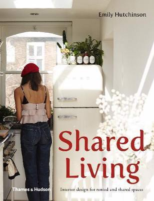 Shared Living_Emily Hutchinson_9781760760168_Thames & Hudson