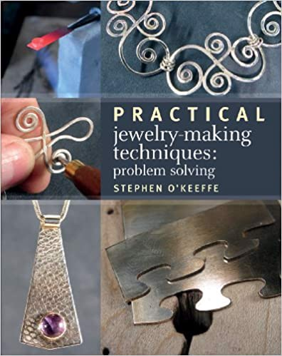 Practical Jewelry-Making Techniques: Problem Solving_Stephen O'Keeffe_9781770851160_Firefly Books