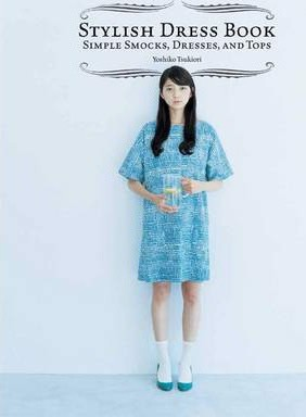 Stylish Dress Book: Simple Smocks, Dresses and Tops_  Laurence King Publishing_9781780671079_Author  Yokshiko Tsukiori