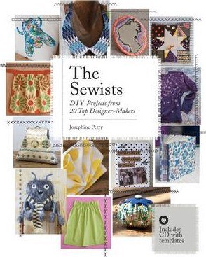 The Sewists : DIY Projects from 20 Top Designer-Makers_ Laurence King Publishing_ 9781780671826_ Author  Josephine Perry
