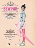 Sew Fab : Sewing and Style for Young Fashionistas_ Laurence King Publishing_ 9781780674049_Author  Lesley Ware