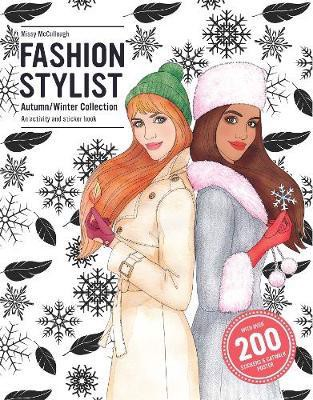 Fashion Stylist:Autumn/Winter Collection : An Activity and Sticker Book_ Missy McCullough, Anna Claybourne_9781780675985_Laurence King Publishing