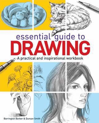 Essential Guide to Drawing : A Practical and Inspirational Workbook_Barrington Barber_9781784282820_Arcturus Publishing