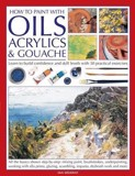 Anness: Practical Encyclopedia of Acrylics, Oils & Gouache_Ian Sidaway_9781782143673_Anness Publishing