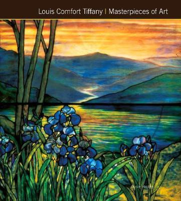 Louis Comfort Tiffany Masterpieces of Art_Susie Hodge_9781783611409_Flame Tree Publishing