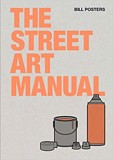 The Street Art Manual_Barney Francis_9781786275233_Laurence King Publishing