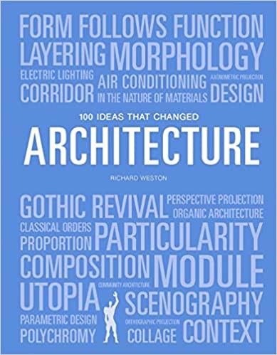 100 Ideas that Changed Architecture_Mary Warner Marien_9781786275677_Laurence King Publishing
