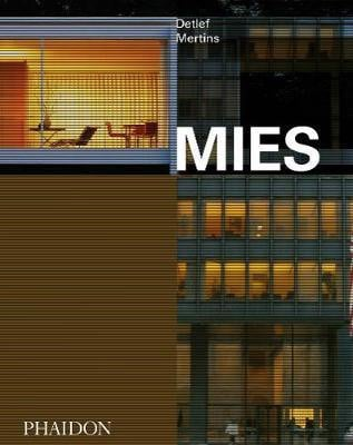 Mies_Detlef Mertins_9781838661069_Phaidon Press Ltd