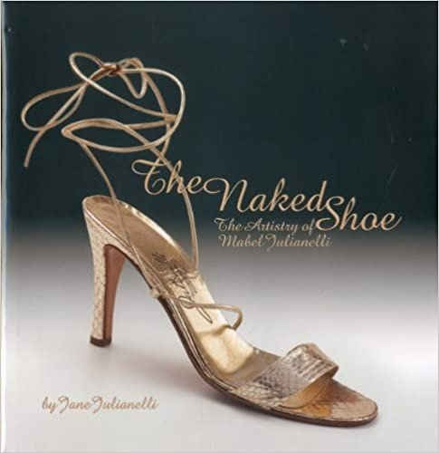 The Naked Shoe_Jane Julianelli_9781851496396_ACC Art Books