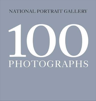 100 Photographs_National Portrait Gallery_9781855147416_National Portrait Gallery Publications