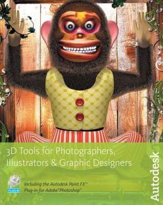 3D Tools for Photographers, Illustrators and Graphic Designe_ Autodesk Maya Press_9781897177051_Alias Systems Corp