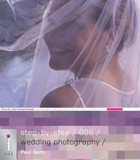 Step-by-Step Digital Wedding Photography - 006_ Paul F. Gero_9781904705499_Octopus Publishing Group