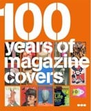 100 Years of Magazine Covers_ Black Dog Press_9781904772422_Author  Steve Taylor ,   Neville Brody