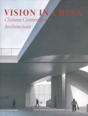Vision in China: Chinese Contemporary Architecture