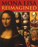 Mona Lisa Reimagined_Erik Maell_9781939621269_Oro Editions