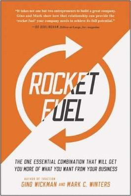 Rocket Fuel : The One Essential Combination That Will Get You More of What You Want from Your Business_Gino Wickman_9781942952312_BENBELLA BOOKS