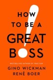 How to Be a Great Boss_Gino Wickman_9781942952848_BENBELLA BOOKS