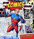 How Comics Work_Dave Gibbons,Tim Pilcher_9782888933410_RotoVision