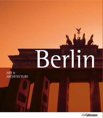 Berlin: Art and Architecture_Edelgard Abenstein_9783848003167_Ullmann Publishing